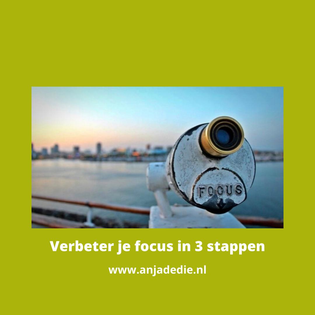 Verbeter je focus in 3 stappen